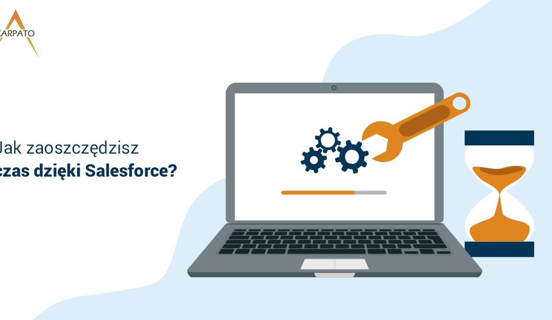 Jak oszczędzisz czas dzięki Salesforce?